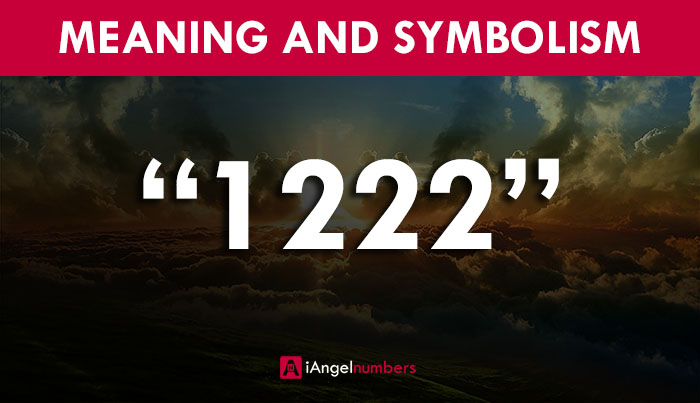 Seeing 1222 Angel Number Mean?