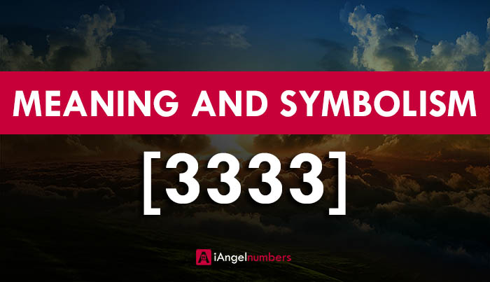 Angel Number 3333 Meaning, Symbolism and Facts