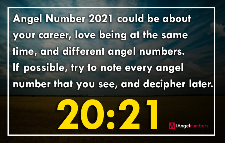 Angel Number 2021 Meaning, Spiritual, Year, Biblical