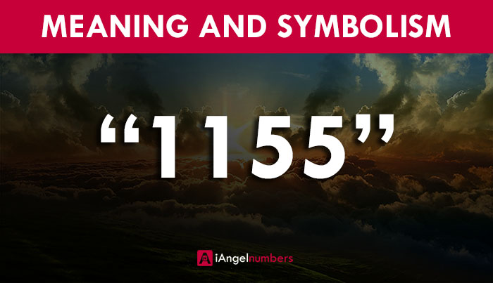 Angel Number 1155 Meaning for Love, Spirituality, Twin Flames