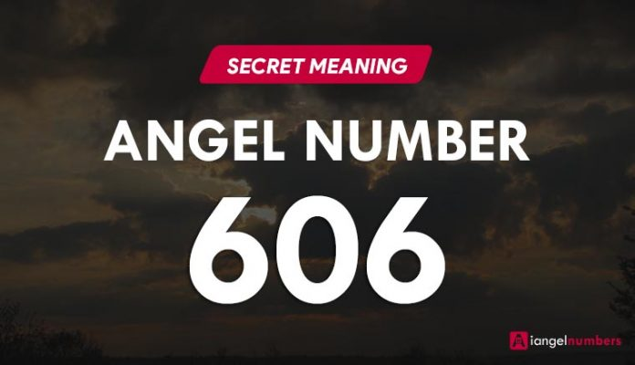 Angel Numerology 606 Meaning, Significance and Symbolism
