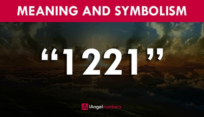 Angel Number 1221 Meaning, Love, Significance, Joanne Sacred Scribes